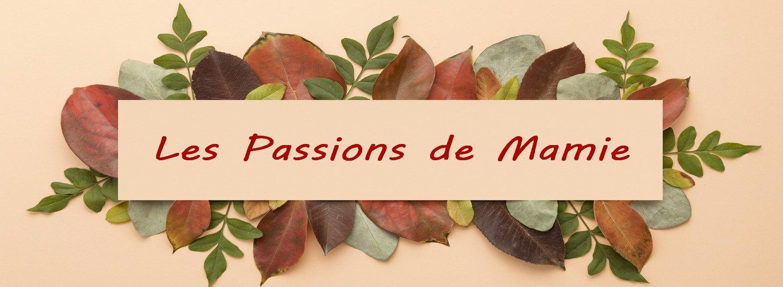 LES PASSIONS DE MAMIE